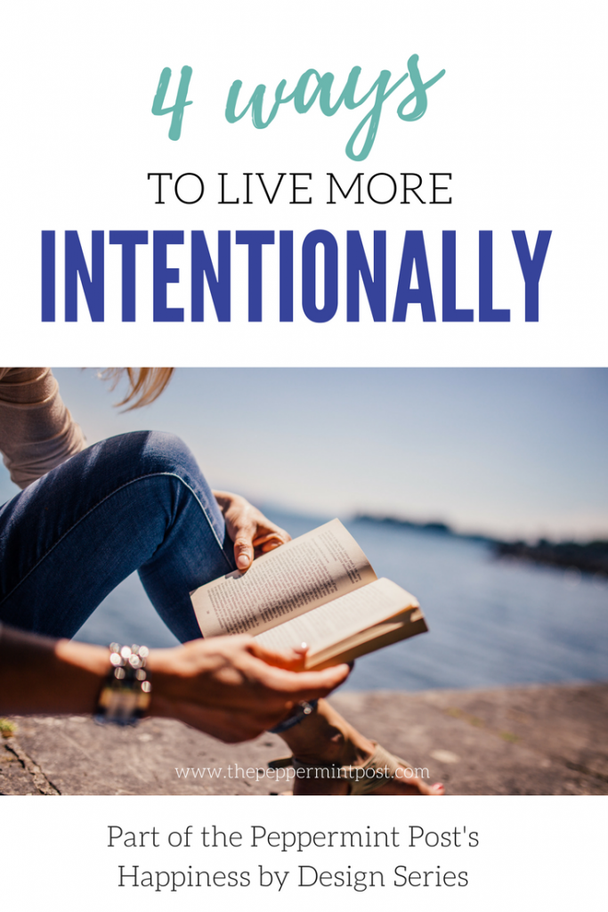 Intentional Living Quotes | How to be Happy | How to be More Intentional | How to be More Productive | Mindfulness | Living Intentionally Ideas