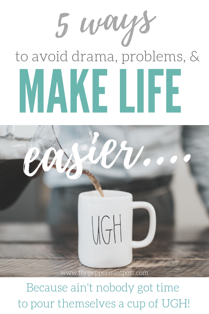 How to Avoid Drama, How to make life easier, how to make life better, how to be successful, life coaching, health coaching, personal growth